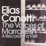 Elias Canetti The Voices of Marrakech