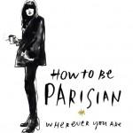 How to be a Parisian wherever you are